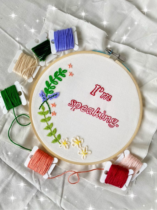 """Handcrafted embroidery hoop art from NxPotions that says """"I'm speaking."""""""